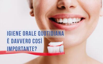 Pulizia denti quotidiana: è davvero così importante?